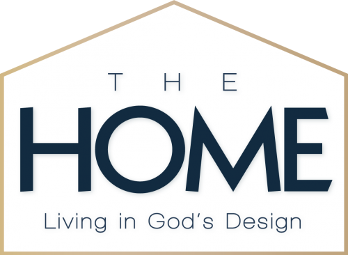 The Home: Living in God's Design