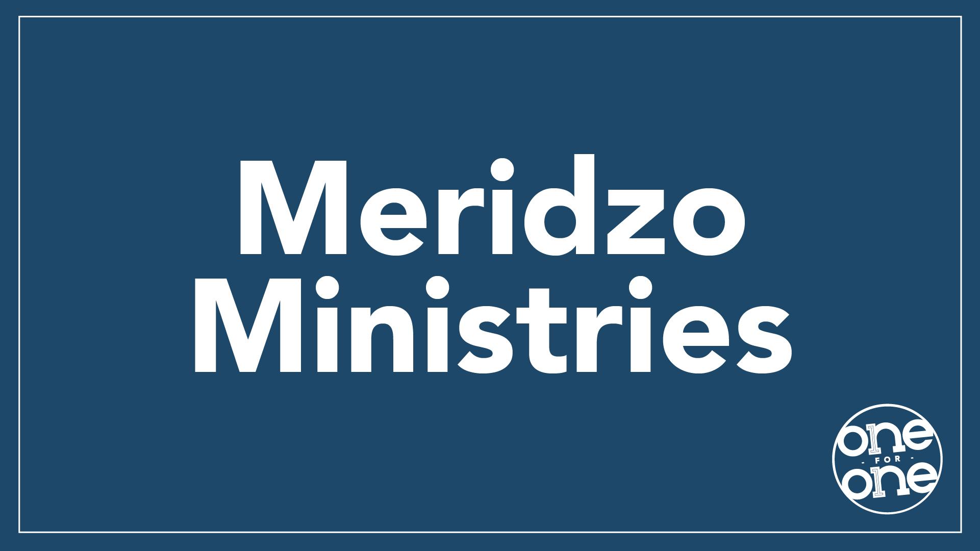 One for One: Meridzo Ministries