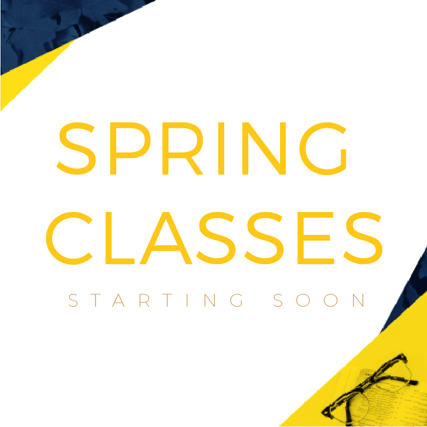 Spring Classes Starting Soon