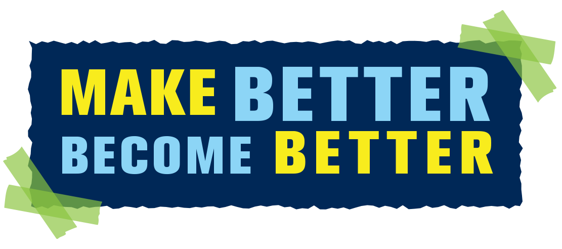 Make Better | Become Better